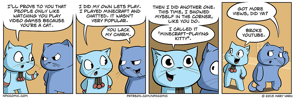 A comic about gamer cats saying people only like their youtube channel because they're a cat.