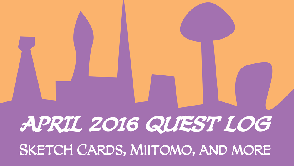 April 2016 Quest Log