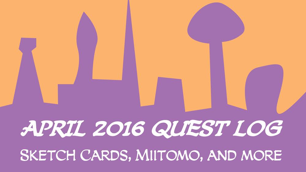 April 2016 Quest Log